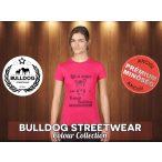 Bulldog Streetwear Női Póló - Life is better with a french bulldog mintával Különböző színekben