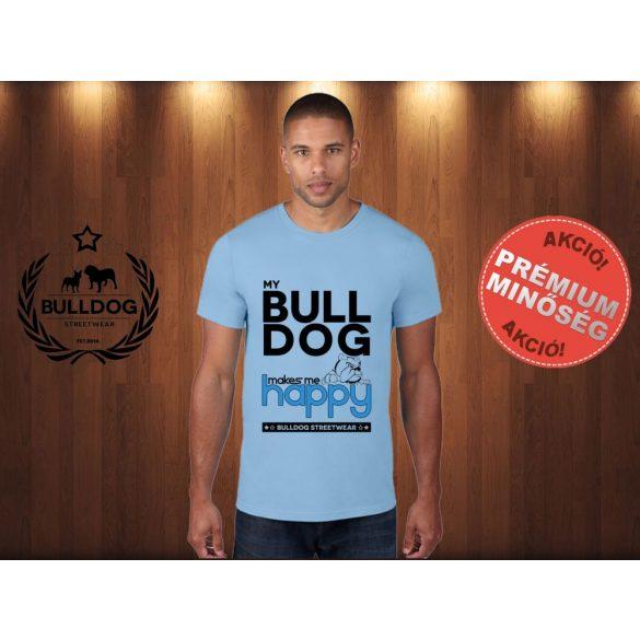 Bulldog Streetwear Férfi Póló - Világoskék L Méret - My Bulldog Makes Me Happy angol bulldog mintával