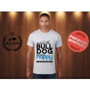 Bulldog Streetwear Férfi Póló - Világosszürke L Méret - My Bulldog Makes Me Happy francia bulldog mintával