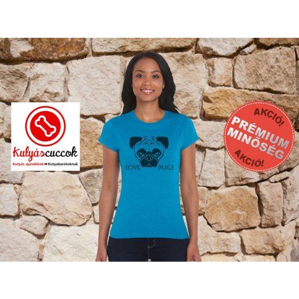 Mopsz Női Póló - Love Pugs mintával Különböző színekben