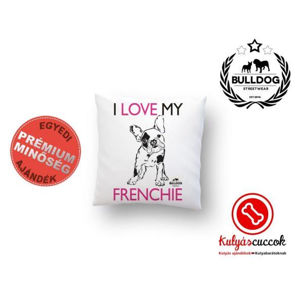 Párna Bulldog Bulldog Streetwear I Love My Frenchie 40x40cm