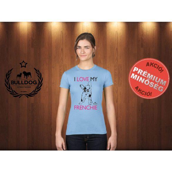 Bulldog Streetwear Női Póló - I Love My Frenchie mintával Szín: Világoskék