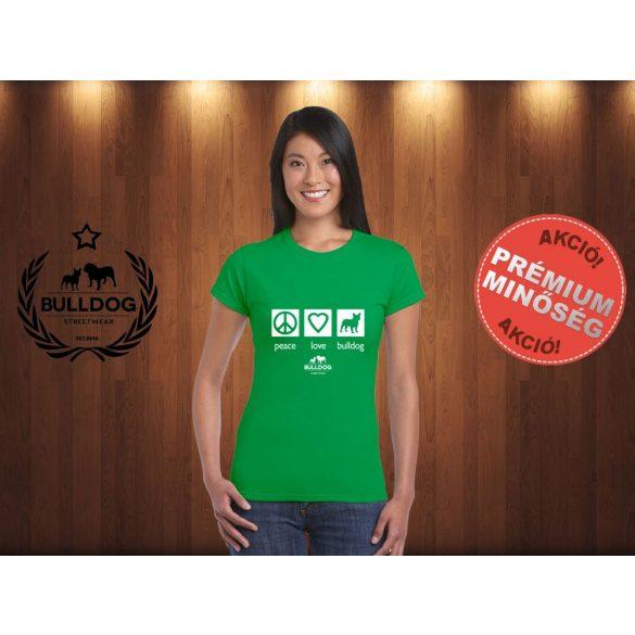 Bulldog Streetwear Női Póló - Peace, Love, Bulldog mintával Szín: Zöld