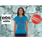 Dog Walking Női Póló - Real Men Love Dogs mintával - Minden méretben, többféle színekben