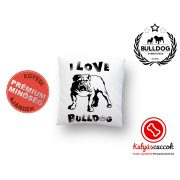 Párna Bulldog Bulldog Streetwear I Love Bulldog Angol bulldogos 35x35cm