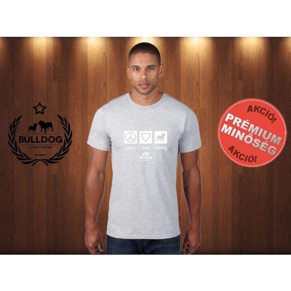 Bulldog Streetwear Férfi Póló - Peace, Love, Bulldog mintával Szín: Világosszürke
