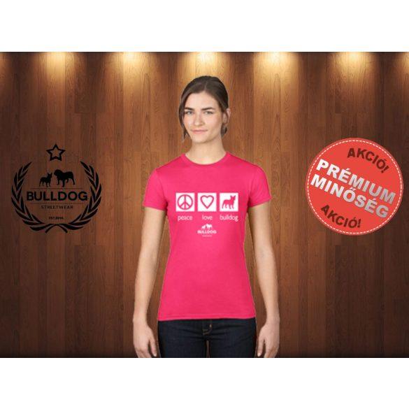 Bulldog Streetwear Női Póló - Peace, Love, Bulldog mintával Szín: Fucsia
