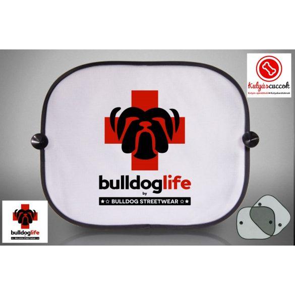 Autós Napellenző - Bulldog Streetwear Bulldog Life
