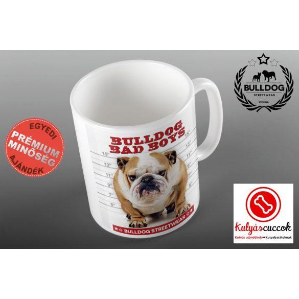 Bulldogos Bögre - Bulldog Streetwear Bad Boys angol bulldogos grafikával