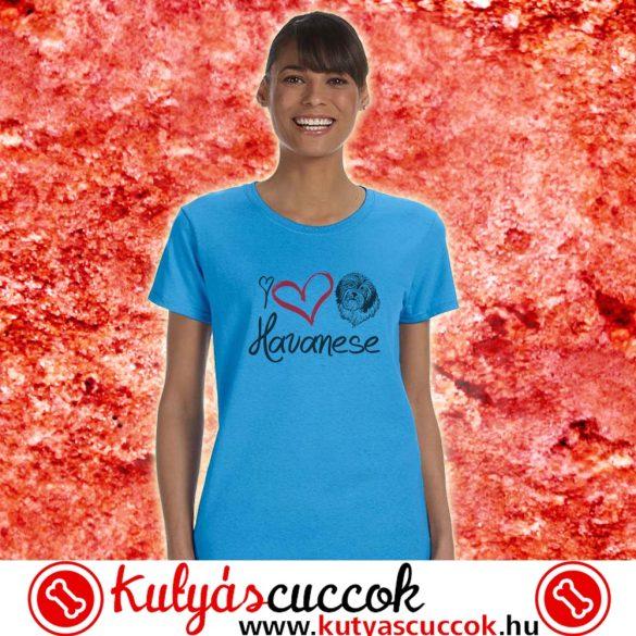 Bichon Női Póló - Havanese I Love Havanese mintával minden méretben