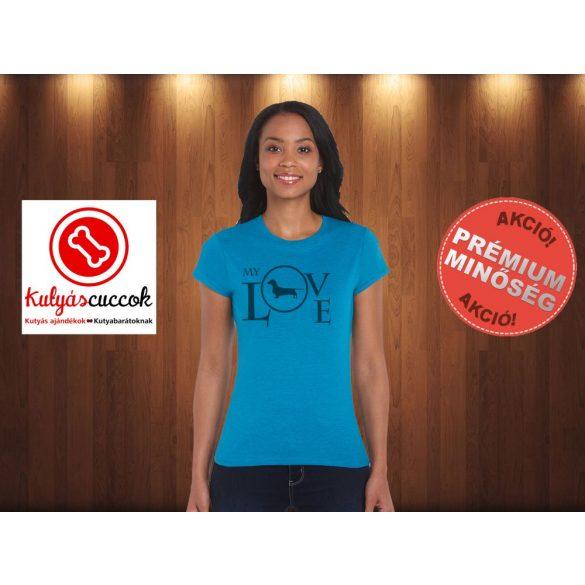 Tacskó Női Póló - My Love mintával minden méretben