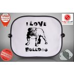 Autós Napellenző - Bulldog Streetwear I Love Bulldog Angol Bulldoggal