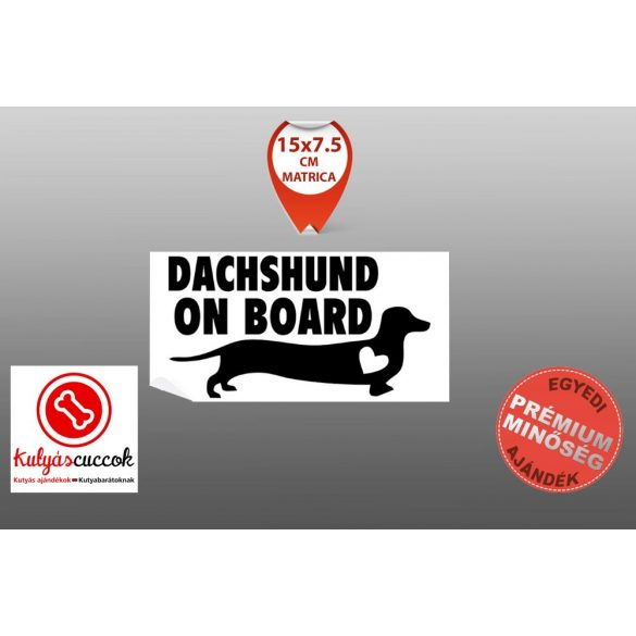 Autós Matrica Tacskós - Tacskó  Dachshund On Board Minta  15x7.5cm