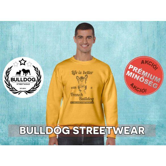 Bulldog Streetwear Férfi környakas pulóver - BSW Life is better with a french bulldog mintával Több színben