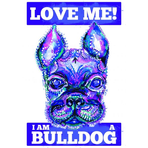 Bulldogos Bögre - Love Me! I Am A Bulldog grafikával