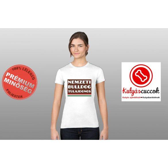 Bulldogos Női Póló - Nemzeti Bulldog Tulajdonos  mintával