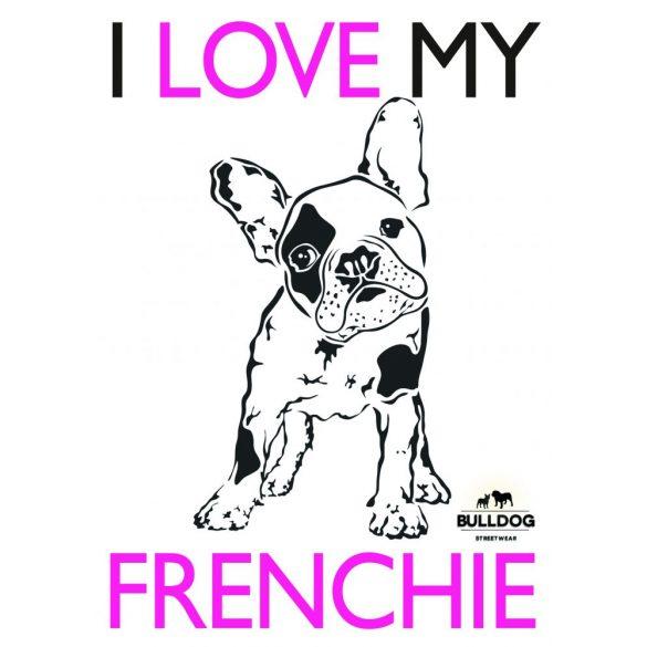 Bulldogos Bögre - Bulldog Streetwear I Love My Frenchie Francia bulldog grafikával