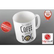 Kutyás Bögre - Dog Coffee grafikával