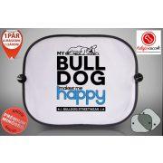 Autós Napellenző - Bulldog Streetwear My Bulldog Makes Me Happy Francia Bulldoggal