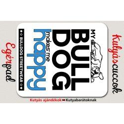Bulldogos Egérpad - Bulldog Streetwear My Bulldog Makes Me Happy Francia Bulldog