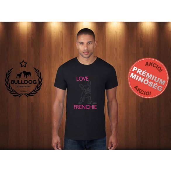 Bulldog Streetwear Férfi Póló - I Love My Frenchie mintával Szín: Fekete
