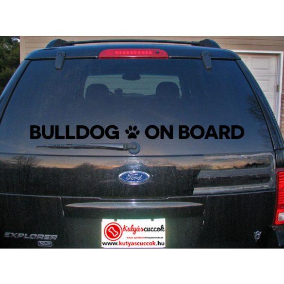 Autós Bulldog Matrica - Bulldog On Board - Extra Hosszú Minta  80x7 cm