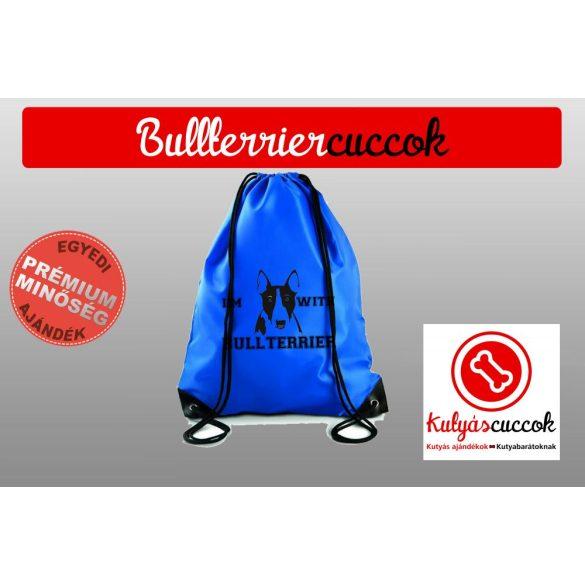 Bullterrier Tornazsák színes- Bull I'm With Bullterrier mintával