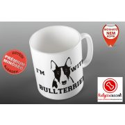 Bullterrieres Bögre - I'm With Bullterrier grafikával