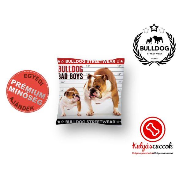 Párna Bulldog Streetwear Bad Boys Two Bulldogs 40x40cm