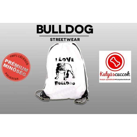 Tornazsák - Bulldog Streetwear I Love Bulldog Angol Bulldog mintával