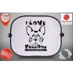 Autós Napellenző - Bulldog Streetwear I Love Bulldog Francia Bulldoggal