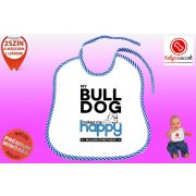 Előke - Bulldog Streetwear My Bulldog Makes Me Happy Angol
