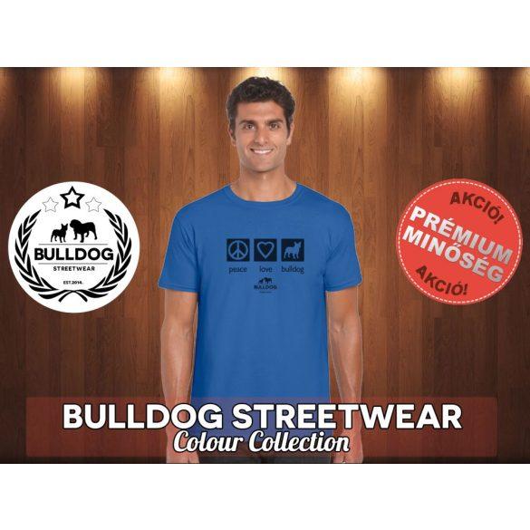 Bulldog Streetwear Férfi Póló - BulldogArt Peace, Love, Bulldog fekete mintával Különböző színben