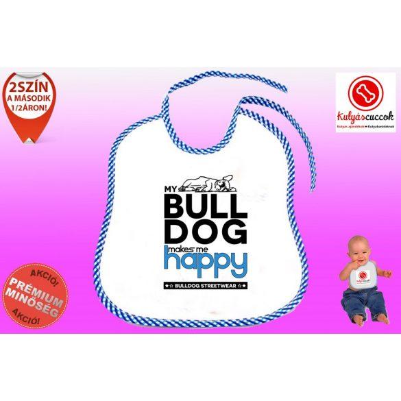 Előke - Bulldog Streetwear My Bulldog Makes Me Happy Francia