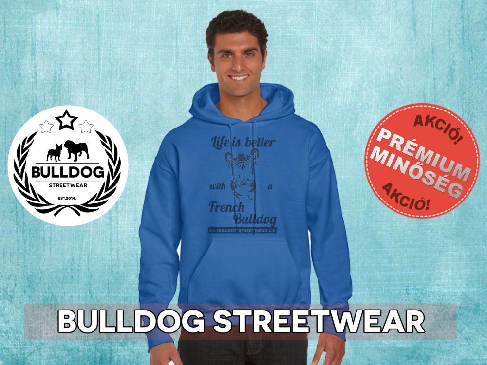 Bulldog Streetwear Férfi kapucnis pulóver Life is better with a french bulldog mintával Több színben