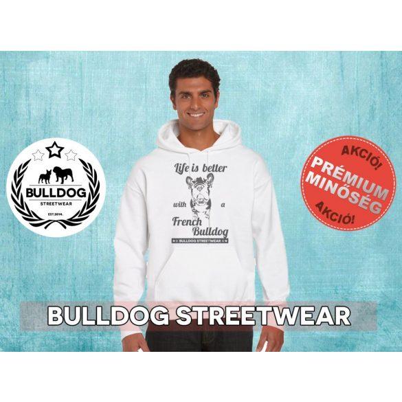 Bulldog Streetwear Férfi kapucnis pulóver Life is better w