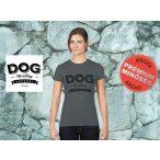 Dog Walking Női Póló - Dog Walking Apparel mintával - Minden méretben, többféle színekben