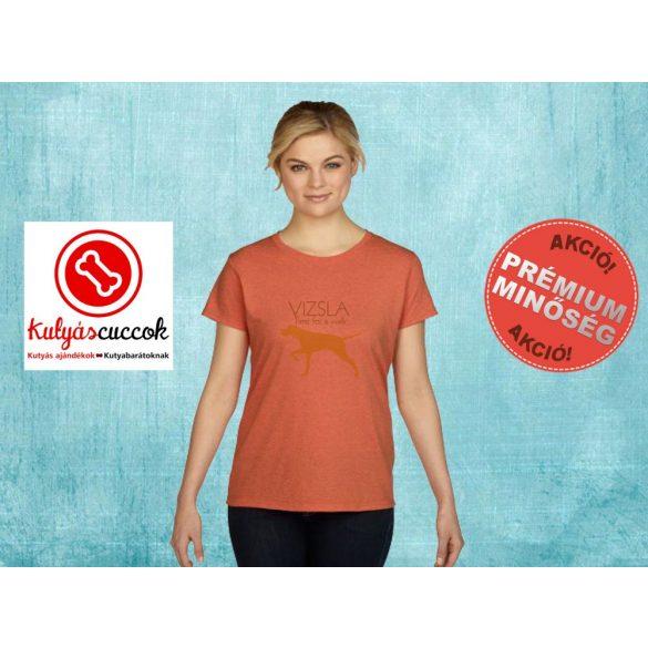 Vizslás Női Póló - Vizsla Time for a walk mintával minden méretben
