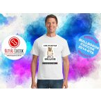 Bulldogos Férfi Póló - BulldogArt Life is better with a bulldog mintával Bulldog Streetwear BulldogosCuccok