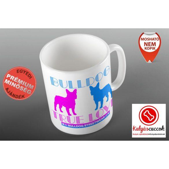 Bulldogos Bögre - Bulldog Streetwear Bulldog True Love francia  grafikával