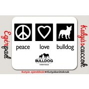 Bulldogos Egérpad - Bulldog Streetwear Peace Love Bulldog