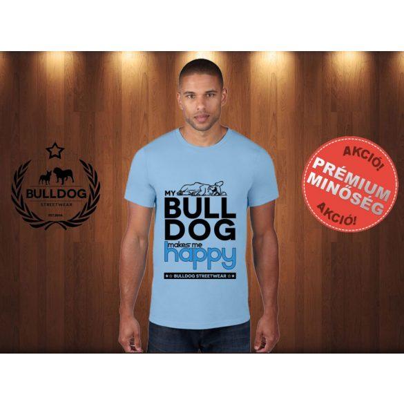 Bulldog Streetwear Férfi Póló - Világoskék XL Méret - My Bulldog Makes Me Happy francia bulldog mintával