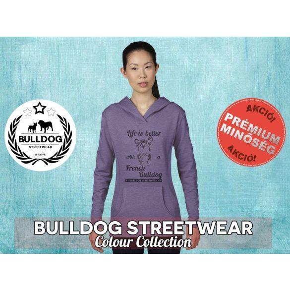 Bulldog Streetwear Női kapucnis pulóver - Life is better... mintával Több színben
