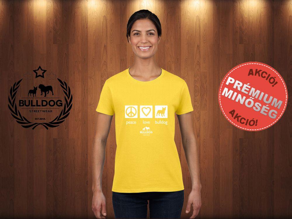 Bulldog Streetwear Női Póló - Peace, Love, Bulldog mintával Szín: Sárga