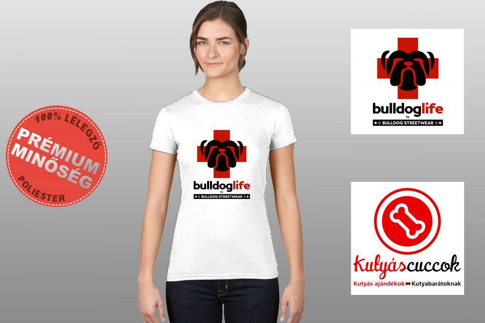 Bulldog Steetwear Bulldog Life Női Póló - Bulldog Life mintával